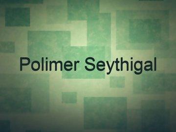 Polimer Seythigal-Polimer News