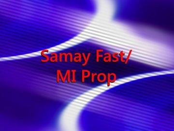 Samay Fast/ MI Prop-Samay