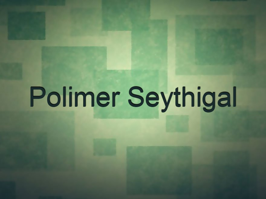 Polimer Seythigal-Polimer News