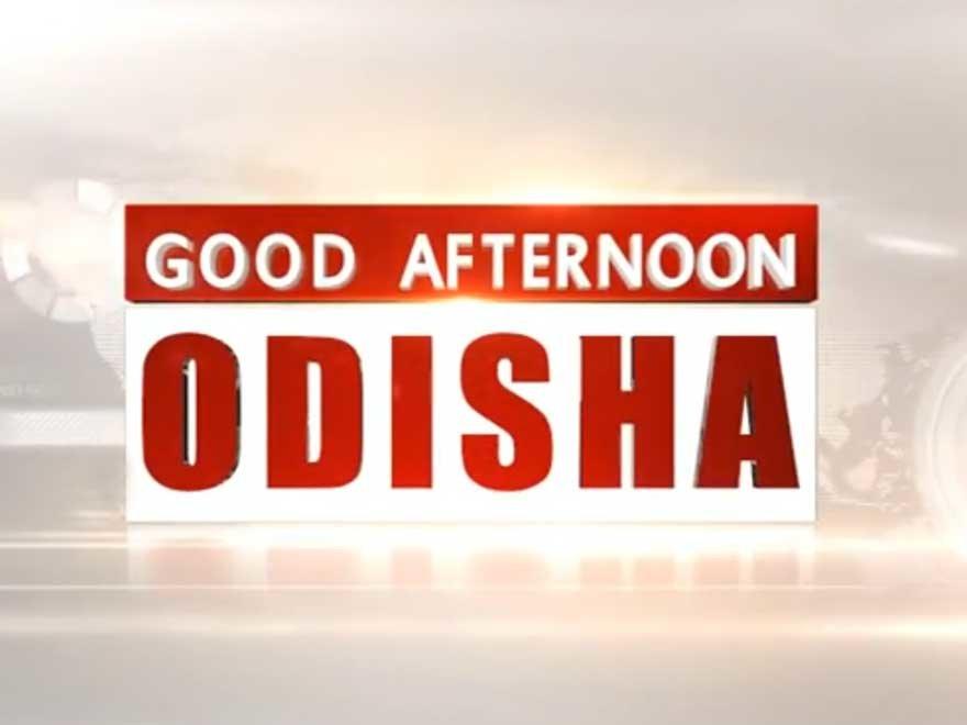 Good Afternoon Odisha-OTV