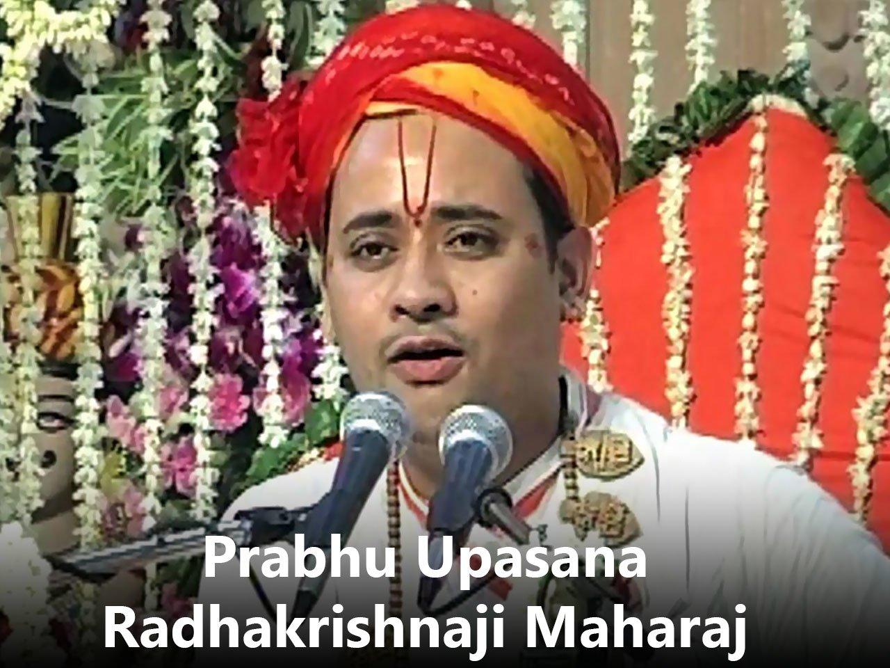 Prabhu Upasana Radhakrishnaji Maharaj-Aastha Bhajan